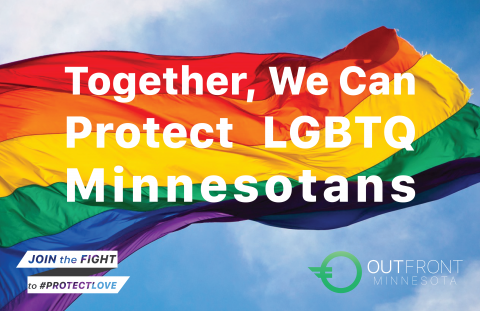 "Photo of a rainbow flag with text ""Together, we can protect LGBTQ Minnesotans"""