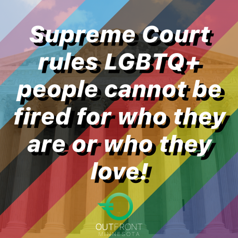 "Graphic of SCOTUS Building with rainbow and trans pride overlay with text saying, ""Supreme Court rules LGBTQ+ people cannot be fired for who they are or who they love!"""